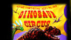 Click to preview Pete Von Sholly's DINOSAUR CIRCUS