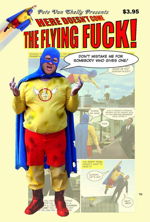 COMING SOON! Pete Von Sholly's THE FLYING FUCK - CLICK IMAGE FOR A SAMPLE