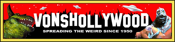 Welcome to VonShollywood - The Weird World of Pete Von Sholly